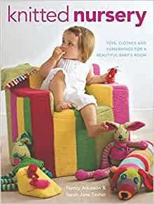 Knitted Nursery by Nancy Atkinson and Sarah Jane Tavner was £14.99