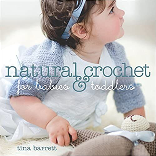 Natural Crochet for Babies & Toddlers by Tina Barrett was £12.99