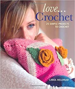 Love... Crochet by Carol Meldrum was £12.99