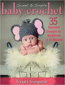 Sweet and Simple Baby Crochet by Kristi Simpson was £13.99