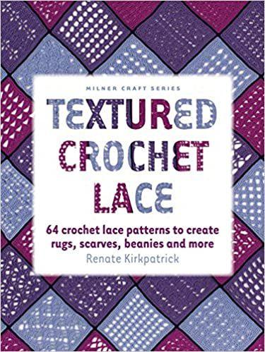 Textured Crochet Lace by Renate Kirkpatrick was £16.99