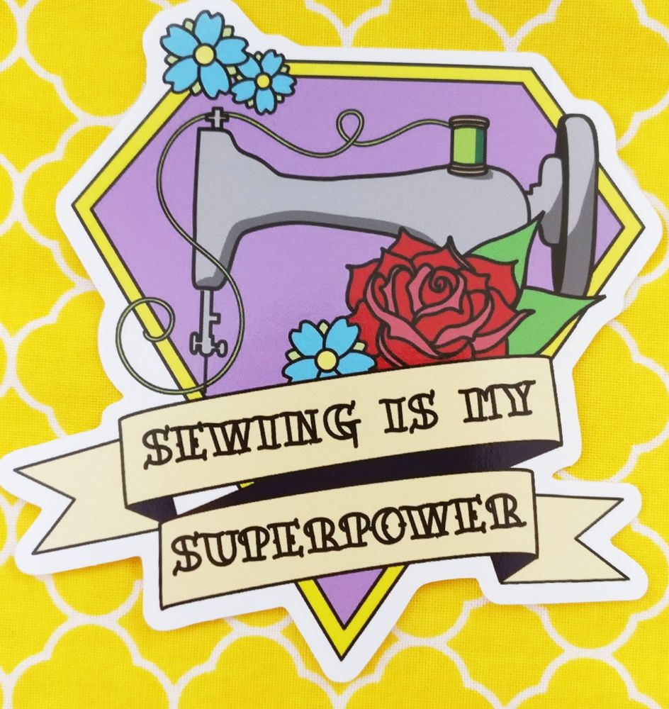 Sewing is my Superpower sticker - large