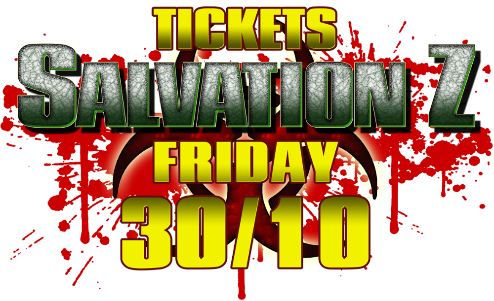 <!-- 005 --> SalvationZ Tickets FRIDAY 30th
