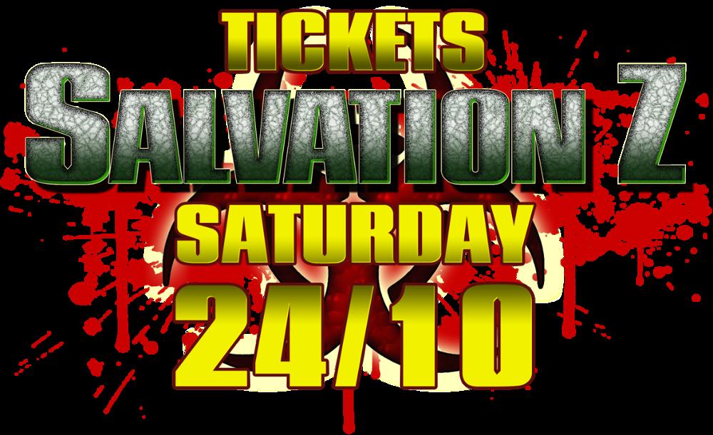 <!-- 003 --> SalvationZ Tickets SATURDAY 24th