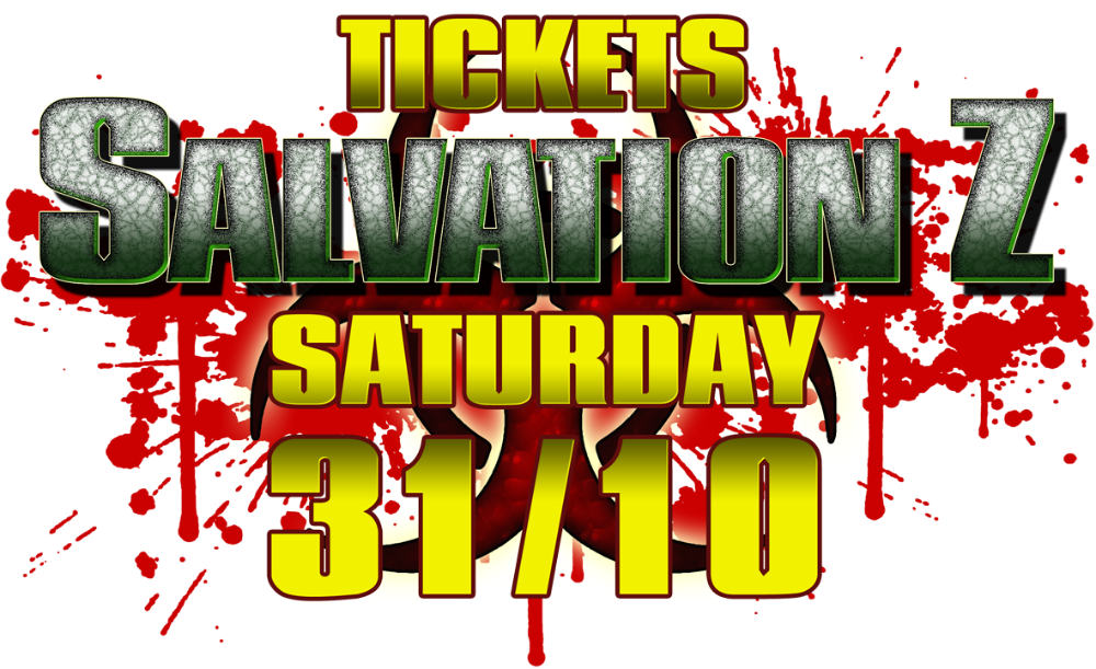 <!-- 006 --> Salvation Z Tickets SATURDAY 31st