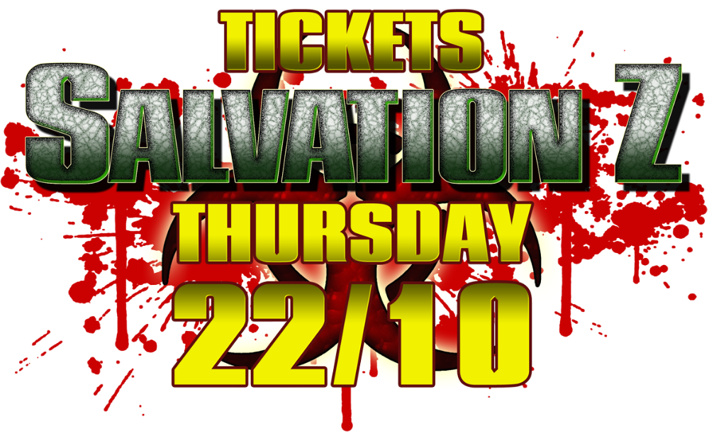 <!-- 001 --> SalvationZ Tickets THURSDAY 22nd