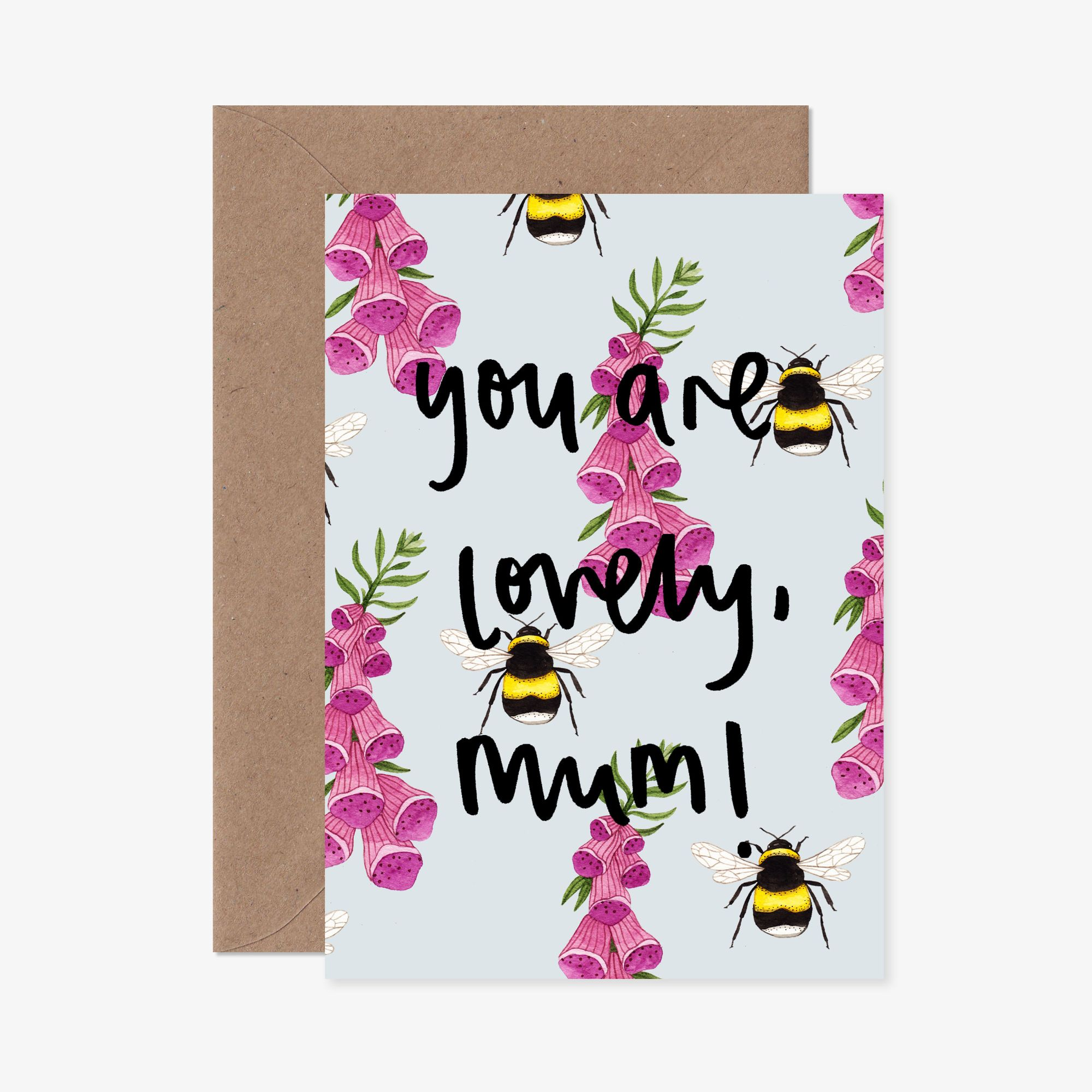 Floral card featuring bees that says - You are lovely Mum!