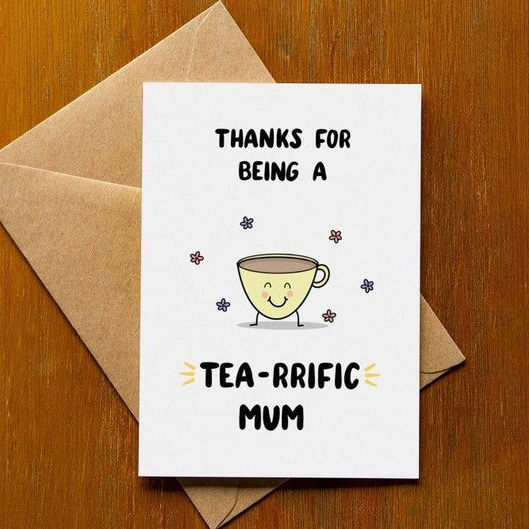 "Card featuring a smiling cup of tea with the pun ""thanks for being a tea-riffic mum"""