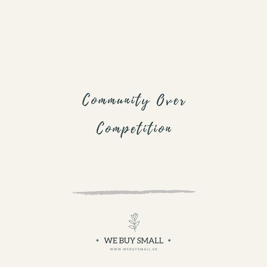 Community over competiton