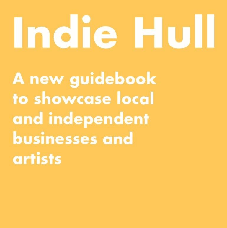 Indie Hull, a new guidebook showcasing local independent businesses and artists