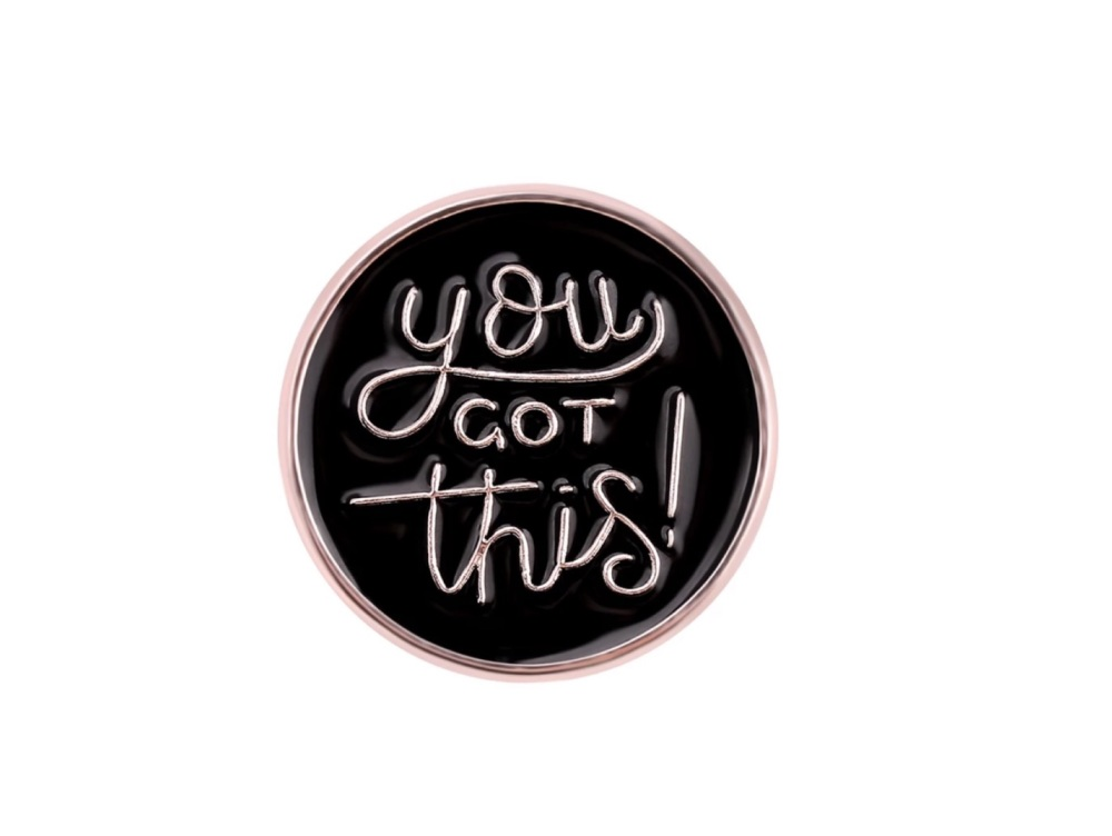 You Got This Pin Badge