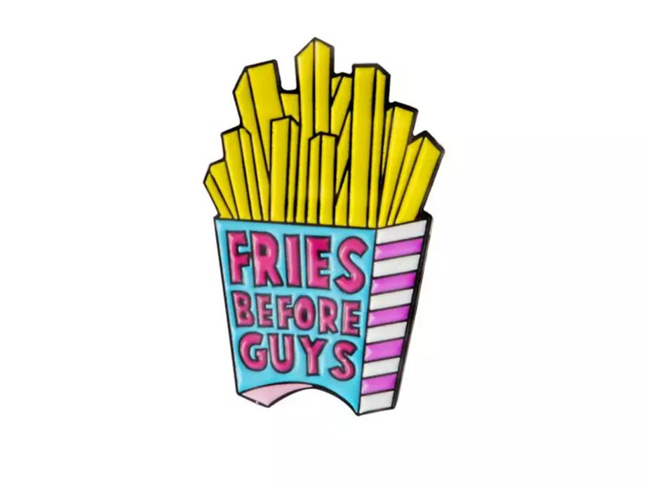 Fries before Guys Pin Badge
