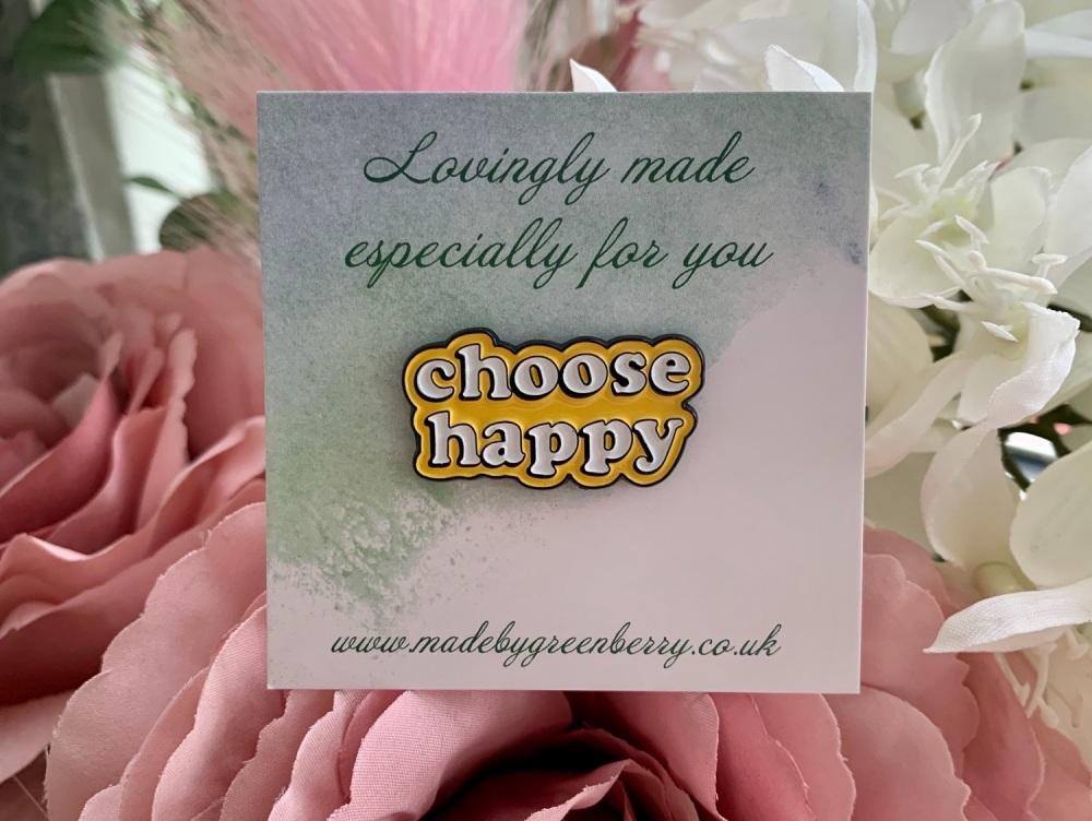 Choose Happy Pin Badge