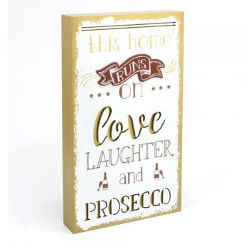 """""""This Home Runs on Love, Laughter & Prosecco"""" Funny Block Style Wall Art Plaque / Sign"""