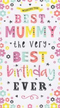 Wishing The Best Mummy The Very Best Birthday Ever - Card