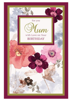 For You Mum With Love On Your Birthday - Flowers - Card