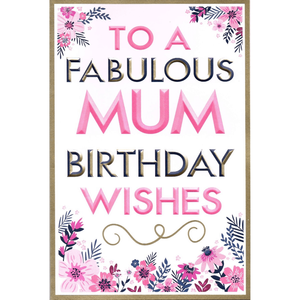To A Fabulous Mum Birthday Wishes