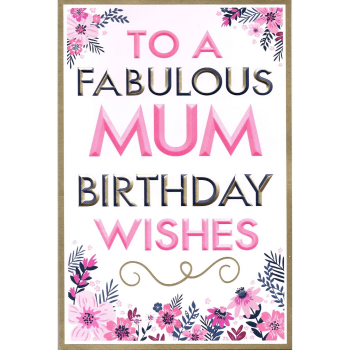 To A Fabulous Mum Birthday Wishes - Card