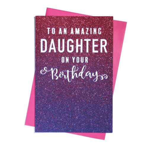 To An Amazing Daughter On Your Birthday - Glitter Ombre