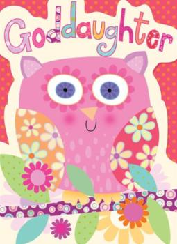 Goddaughter Birthday - Owl Birthday Card