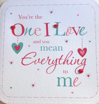 You're The One I Love and You Mean Everything To Me - Card