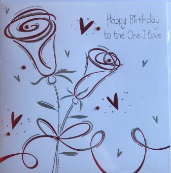 Happy Birthday To The One I Love - Card