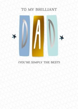 To My Brilliant DAD (You're Simply The Best) - Card