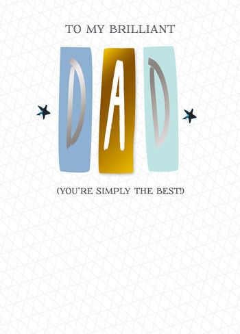 To My Brilliant DAD (You're Simply The Best)