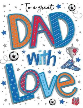 To A Great Dad With Love - Birthday Card