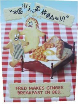 Fred Makes Ginger Breakfast In Bed.... - Card