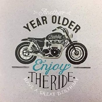 Another Year Older Enjoy The Ride - Card