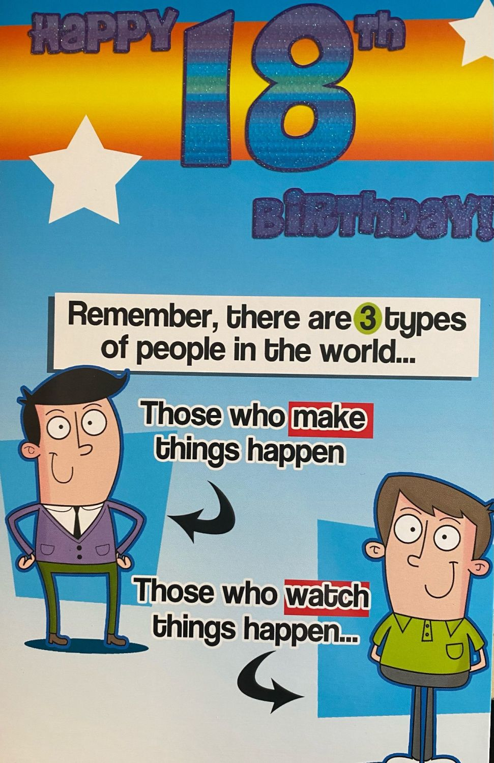 Happy 18th Birthday Remember, there are 3 types of people in the world...