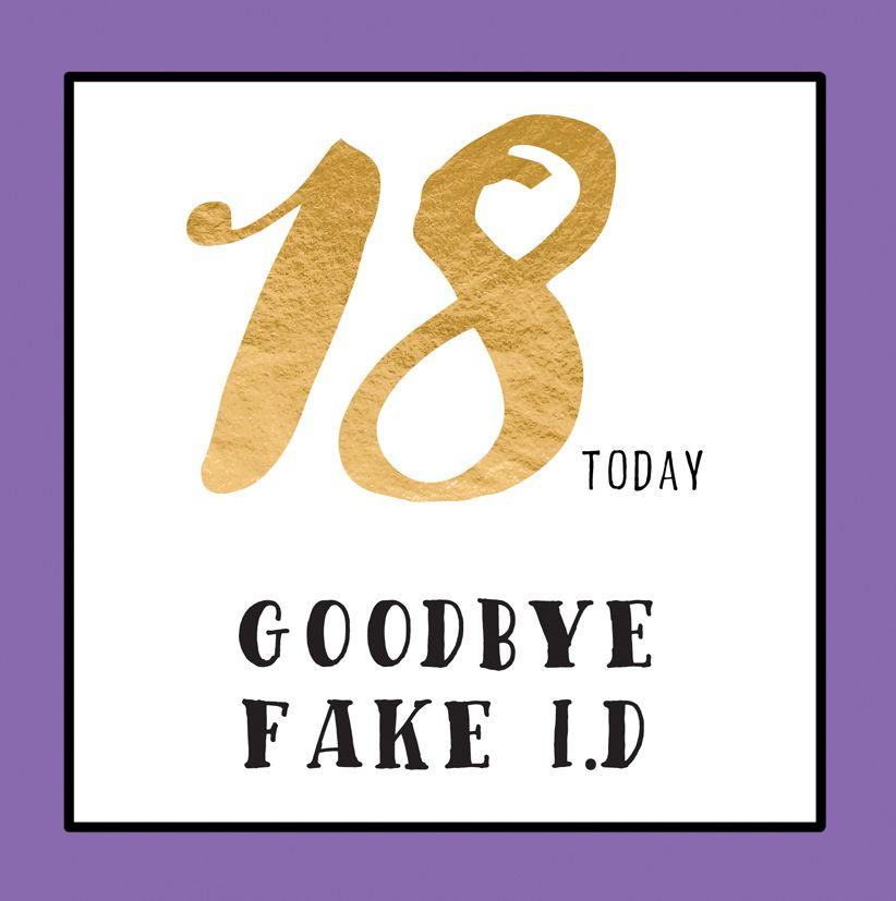 18 Today GOODBYE FAKE ID Birthday Card