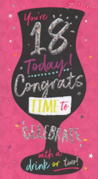 You're 18 today! Congrats Time to Celebrate with a drink or two! Birthday Card