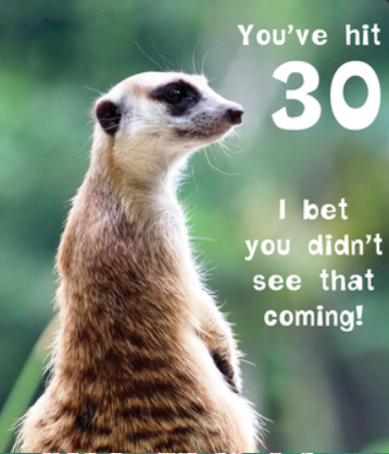 You've Hit 30 I bet you didn't see that coming! Funny Birthday Card