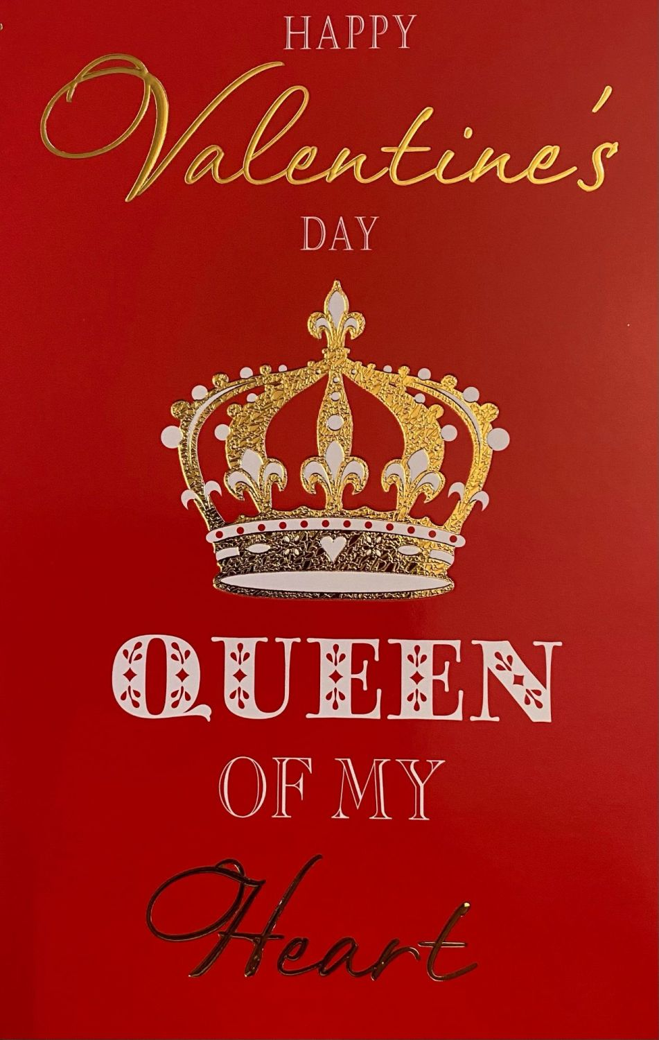 Happy Valentine's Day Queen Of My Heart - Card