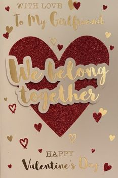 With Love To My Girlfriend We Belong Together Happy Valentine's Day - Card