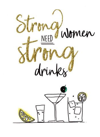 Strong Women Need Strong Drinks - Card