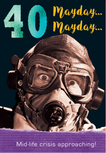40 Mayday... Mayday... Mid-life Crisis Approaching! - Card