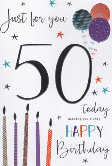 Just For You 50 Today - Happy Birthday Card