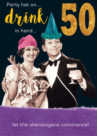 Party Hat On... Drink In Hand... 50 - Birthday Card