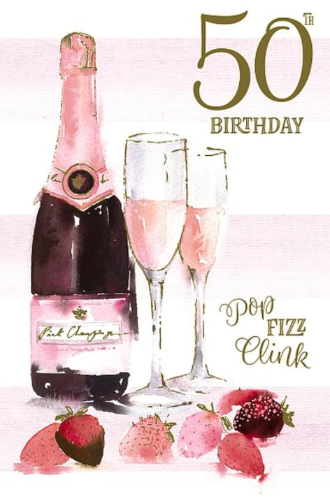 50th Birthday Pop, Fizz, Clink - Birthday Card