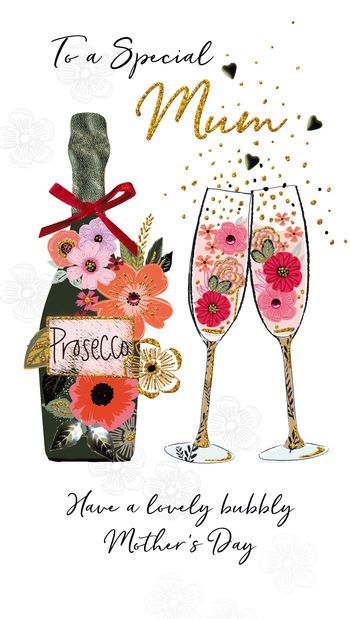 To a Special Mum Have a lovely bubbly Mother's Day - Card
