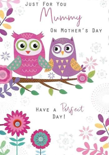 Just For You Mummy On Mother's Day Have A Perfect Day! - Card
