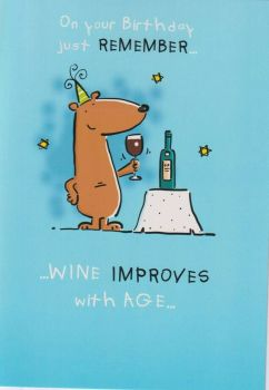 ...Wine Improves With Age... - Birthday Card