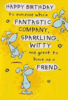 Fantastic company, Sparkling, Witty Friend - Birthday Card