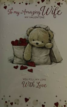 Valentine's Day Card To My Amazing Wife You Fill My Life With Love - Teddy