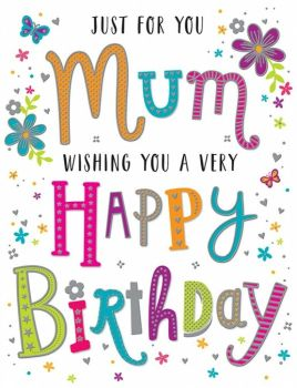 Just For You Mum Wishing You A Very Happy Birthday - Card