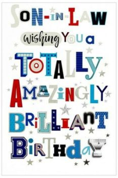 Son In Law Wishing You A Totally Amazingly Brilliant Birthday - Card