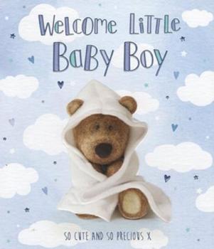 Welcome Little Baby Boy So Cute And So Precious - Card